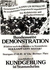 "A poster mobilizing for a demo in Stuttgart to mark the ten year anniversary of the Stammheim murders  in 1987. True to form the West German State opened an investigation into the poster itself, under Paragraph 129a: ""support for a terrorist organization"""